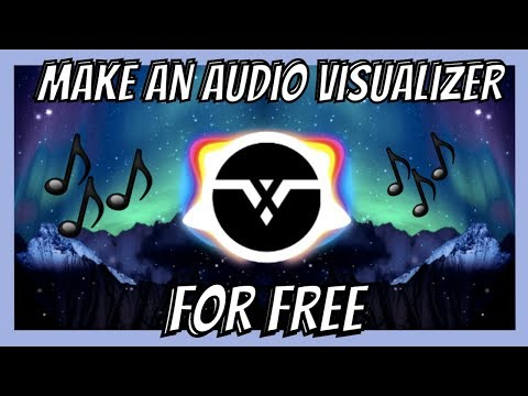 How to Make an Audio Visualizer for FREE